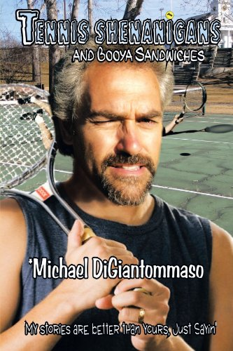 Tennis Shenanigans And Booya Sandwiches: My Stories Are Better Than Yours, Just Sayin'
