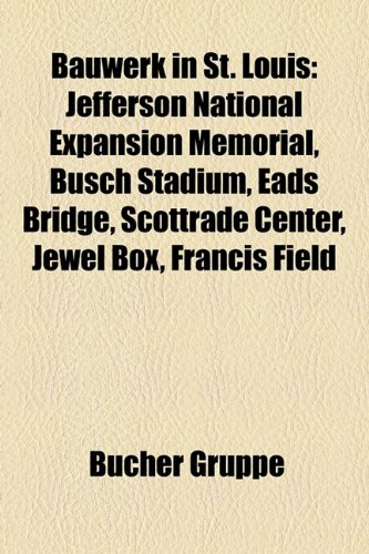 bauwerk-in-st-louis-jefferson-national-expansion-memorial-busch-stadium-eads-bridge-scottrade-center