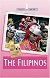img - for The Filipinos (Coming to America) by Michelle E. Houle (2007-01-12) book / textbook / text book