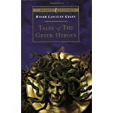 Tales of the Greek Heroes: Retold From the Ancient Authors (Puffin Classics) ~ Roger Lancelyn Green
