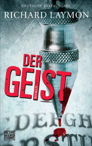 Richard Laymon - Der Geist: Roman (German Edition)