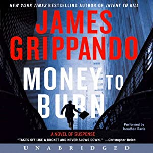 Money to Burn: A Novel of Suspense | [James Grippando]