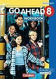 Go Ahead - Ausgabe für die sechsstufige Realschule in Bayern: 8. Jahrgangsstufe - Workbook mit CD