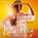 In the Name of Love Audiobook by Katie Price Narrated by Clare Corbett