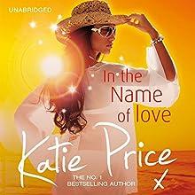 In the Name of Love | Livre audio Auteur(s) : Katie Price Narrateur(s) : Clare Corbett