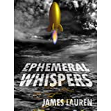 Ephemeral Whispers