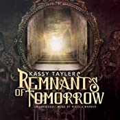 Remnants of Tomorrow: The Ashes Trilogy, Book 3 | Kassy Tayler