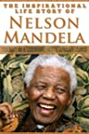 Nelson Mandela - The Inspirational Li...