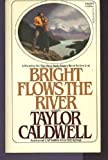 BRIGHT FLOWS RIVER -2 (0449241491) by Caldwell, Taylor
