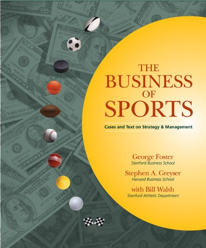 The Business of Sports: Cases and Text on Strategy