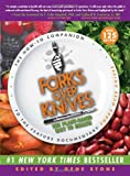 Forks Over Knives: The Plant-Based Way to Health [Paperback] [2011] 1 Ed. Gene Stone, T. Colin Campbell, Caldwell B. Esselstyn