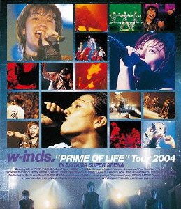 "w-inds.""PRIME OF LIFE""Tour 2004(Blu-ray)"