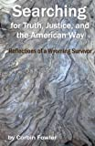 img - for Searching For Truth, Justice, And The American Way: Reflections Of A Wyoming Survivor book / textbook / text book