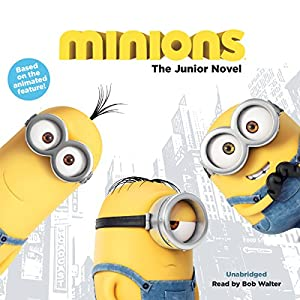 Minions: The Junior Novel Audiobook