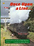 Once Upon a Line: More Reminiscences from the Isle of Wight Railways v. 3 (0860934837) by Britton, Andrew
