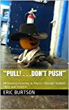 """""""Pull! . . .Dont Push"""": Motivating Learning in Physics through Student Clubs and Projects"""