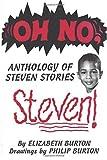 Oh No, Steven: Anthology of Steven Stories (0828320195) by Burton, Elizabeth