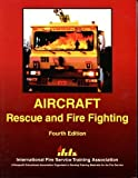 img - for Aircraft Rescue and Fire Fighting (4th Ed) by Robert Lindstrom (2001-01-01) book / textbook / text book