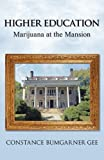 Higher Education: Marijuana at the Mansion