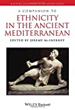 img - for A Companion to Ethnicity in the Ancient Mediterranean (Blackwell Companions to the Ancient World) book / textbook / text book