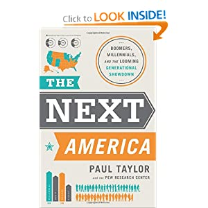 The Next America: Boomers, Millennials, and the Looming Generational Showdown by Paul Taylor and Pew Research Center