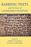 Rabbinic Texts and the History of Late-Roman Palestine (Proceedings of the British Academy) (0197264743) by Goodman, Martin