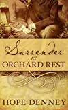 Surrender at Orchard Rest (Orchard Rest Historical Southern Fiction Series Book 1)