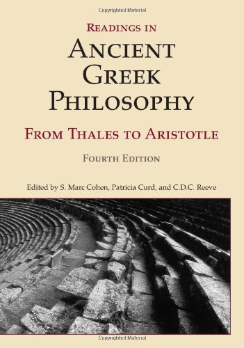 Readings in Ancient Greek Philosophy, (Fourth Edition): from Thales...