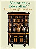 Victorian & Edwardian Furniture & Interiors: From the Gothic Revival to Art Nouveau gothic