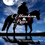 Moonbeam & Roses | Stephanie Hurt
