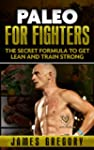 Paleo for Fighters (English Edition)