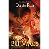 On the Run (The Elijah Project) ~ Bill Myers