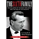 The Sixth Family: The Collapse of the New York Mafia and the Rise of Vito Rizzutoby Lee Lamothe
