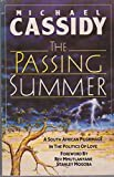 The Passing Summer: A South African Pilgrimage in the Politics of Love (0340426276) by Cassidy, Michael