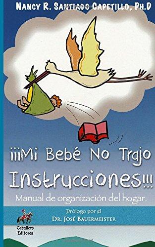 Mi Bebé No Trajo Instrucciones: Manual de organización del hogar.