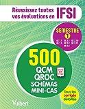 IFSI - Le semestre 1 en 500 QCM, QROC, schémas et mini-cas