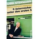 """Sechs �sterreicher unter den ersten f�nf: Roman einer Entpiefkenisierungvon """"Dirk Stermann"""""""