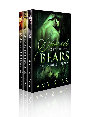 Amy Star - Shared By The Alpha Bears - The Complete Series Bundle (Menage Paranormal Romance)