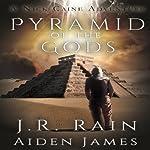 Pyramid of the Gods: Nick Caine, #3 | J.R. Rain,Aiden James