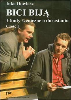 Bici bija Etiudy sceniczne o dorastaniu czesc 1 (Polish) Paperback