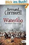 Waterloo: Eine Schlacht ver�ndert Europa