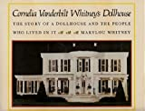 img - for Cornelia Vanderbilt Whitney's Dollhouse: The Story of a Dollhouse book / textbook / text book