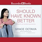 Should Have Known Better | [Grace Octavia]