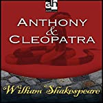 Antony and Cleopatra (Dramatized) | William Shakespeare