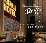 ボブ・ディランのテーマ・タイム・ラジオ・アワー~シーズン3