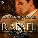 Rafael (       UNABRIDGED) by K. Victoria Chase Narrated by Dan Lawson