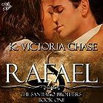 Rafael | K. Victoria Chase