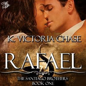 Rafael | [K. Victoria Chase]