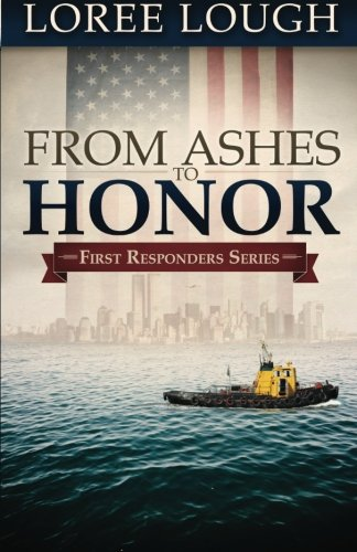 Image of From Ashes to Honor: Book #1 in the First Responders series