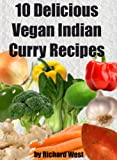 img - for 10 Delicious Vegan Indian Curry Recipes book / textbook / text book